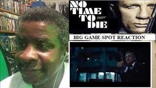No Time To Die Big Game Spot Reaction