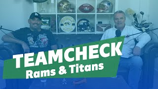 Teamcheck - Los Angeles Rams & Tennessee Titans
