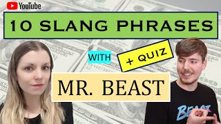 10 SLANG phrases with MR. BEAST + QUIZ - Intermediate/Advanced Level