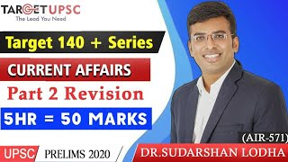 Current Affairs Revision PART 2  | 5 hours  50 marks 500 topics | UPSC PRELIMS 2020 | Target 140+ |