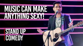 Music Can Make Anything Sexy - Stand Up Comedy by Kenny Sebastian