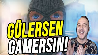 GÜLERSEN GAMERSIN!!