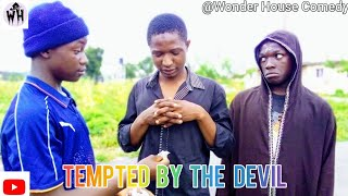 HOW I WAS TEMPTED BY THE DEVIL 🤦😥💔 - ( WONDER HOUSE COMEDY ) #NigeriaComedy #Comedy2020 #Laughs