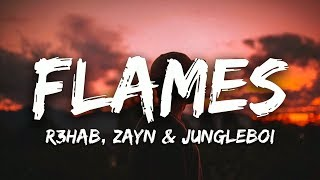 R3HAB, ZAYN & Jungleboi - Flames (Lyrics) (Frank Walker Remix)