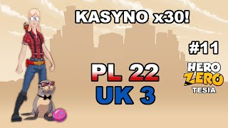 #11 Hero Zero [PL22, UK3] Kasyno x30!