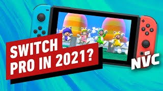Is a Switch Pro Coming in 2021? - NVC 544