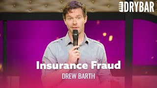 Don't Ever Lie To Your Insurance Company. Drew Barth