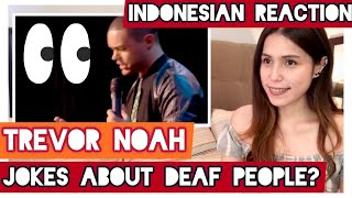 Indonesian reaction- Trevor noah - Jokes about Deaf People