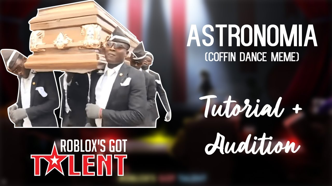 Astronomia (Coffin Dance Meme) | Roblox's Got Talent Piano ...