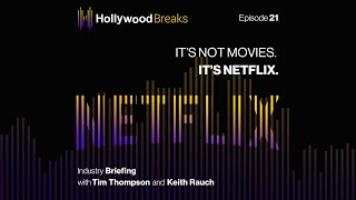 It's Not Movies It's Netflix | Hollywood Breaks Ep 21