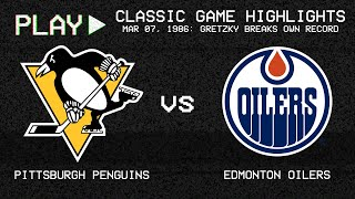 Pittsburgh Penguins vs. Edmonton Oilers - March 7, 1986 - Gretzky Breaks Own Record | NHL Classics