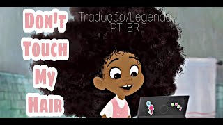 Don't Touch My Hair  by Solange [Tradução/Legenda PT-BR] (Hair love animation)