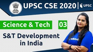 11:00 AM - UPSC CSE 2020 | Science & Tech by Samridhi Ma'am | S&T Development in India