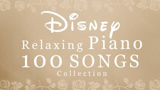 Disney Relaxing Piano 100 SONGS Collection
